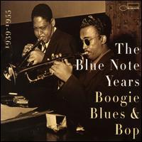 The Blue Note Years, Vol. 1: Boogie Woogie Blues & Bop - Various Artists