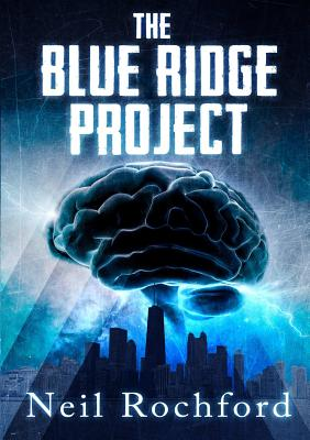 The Blue Ridge Project - Rochford, Neil