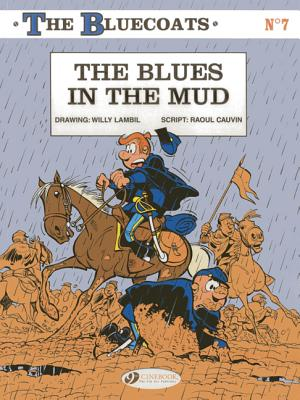 The Bluecoats: Blues in the Mud v. 7 - Cauvin, Raoul