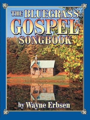 The Bluegrass Gospel Songbook - Erbsen, Wayne
