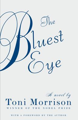 The Bluest Eye - Morrison, Toni