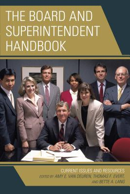 The Board and Superintendent Handbook: Current Issues and Resources - Van Deuren, Amy