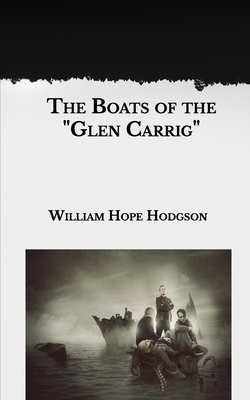 The Boats of the 'Glen-Carrig' - Hodgson, William Hope