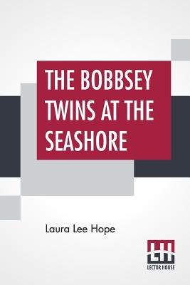The Bobbsey Twins At The Seashore - Hope, Laura Lee