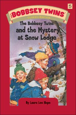 The Bobsey Twins and the Mystery at Snow Lodge - Hope, Laura Lee