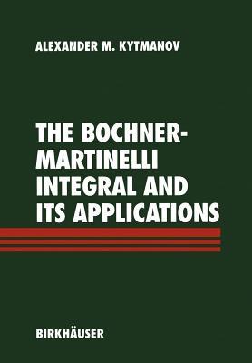 The Bochner-Martinelli Integral and Its Applications - Kytmanov, Alexander M