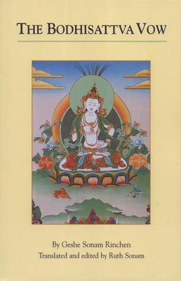 The Bodhisattva Vow - Rinchen, Geshe Sonam, and Sonam, Ruth (Translated by), and Sonam
