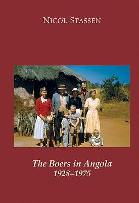 The Boers in Angola: 1928 - 1975 - Stassen, Nicol