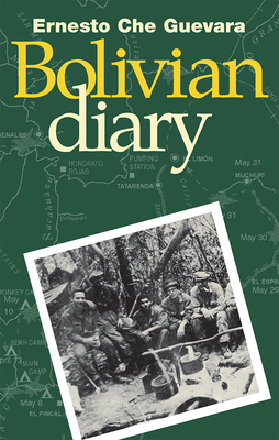 The Bolivian Diary of Ernesto Che Guevara - Guevara, Ernesto Che, and Waters, Mary-Alice, and Taber, Michael (Translated by)