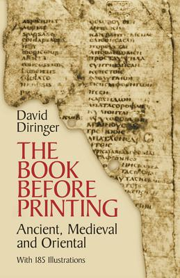The Book Before Printing: Ancient, Medieval and Oriental - Diringer, David
