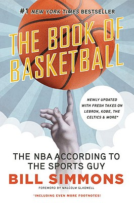 The Book of Basketball: The NBA According to the Sports Guy - Simmons, Bill