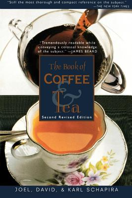 The Book of Coffee and Tea: Second Revised Edition - Schapira, Joel, and Schapira, Karl, and Schapira, David
