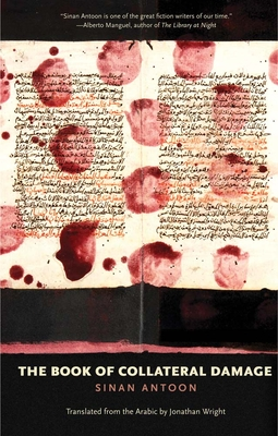 The Book of Collateral Damage - Antoon, Sinan, and Wright, Jonathan (Translated by)