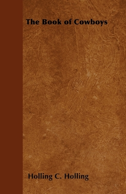 The Book of Cowboys - Holling, Holling C
