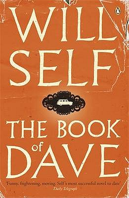 The Book of Dave: A Revelation of the Recent Past and the Distant Future - Self, Will