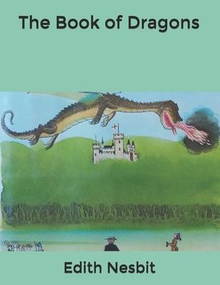 The Book of Dragons - Nesbit, Edith