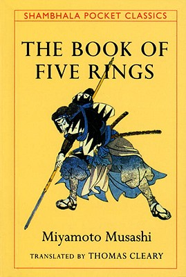 The Book of Five Rings - Cleary, Thomas F, PH.D. (Translated by), and Miyamoto, Musashi