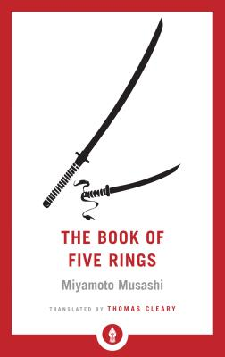 The Book of Five Rings - Musashi, Miyamoto, and Cleary, Thomas (Translated by)