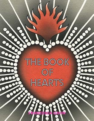 The Book of Hearts - Gavin, Francesca (Editor)