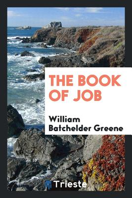 The Book of Job - Greene, William Batchelder