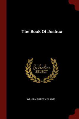 The Book of Joshua - Blaikie, William Garden