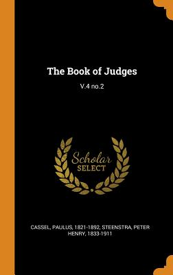 The Book of Judges: V.4 No.2 - Cassel, Paulus, and Steenstra, Peter Henry