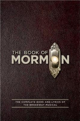 The Book of Mormon: The Complete Book and Lyrics of the Broadway Musical - Parker, Trey