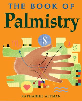 The Book of Palmistry - Altman, Nathaniel
