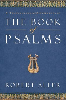 The Book of Psalms: A Translation with Commentary - Alter, Robert