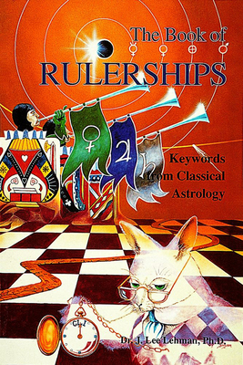 The Book of Rulerships: Keywords from Classical Astrology - Lehman, J.Lee