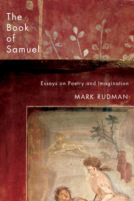 The Book of Samuel: Essays on Poetry and Imagination - Rudman, Mark