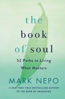 The Book of Soul: 52 Paths to Living What Matters - Nepo, Mark