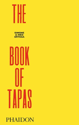 The Book of Tapas, New Edition - Ortega, Simone, and Ortega, Ines, and Andres, Jose (Contributions by)