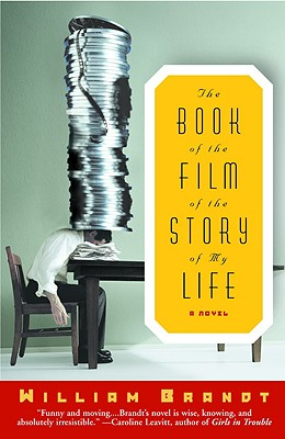The Book of the Film of the Story of My Life - Brandt, William