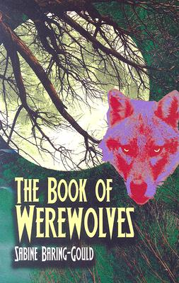The Book of Werewolves - Baring-Gould, Sabine