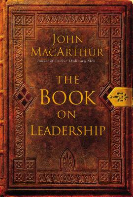 The Book on Leadership - MacArthur, John