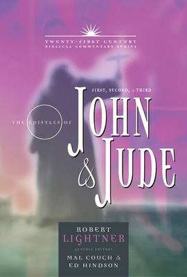 The Books of 1, 2, 3 John and Jude: Forgiveness, Love, & Courage - Lightner, Robert P, Dr., and Hindson, Edward E, Dr., D.Phil. (Editor), and Couch, Mal, Dr. (Editor)