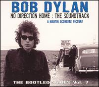 The Bootleg Series, Vol. 7: No Direction Home ? The Soundtrack - Bob Dylan