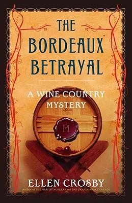 The Bordeaux Betrayal - Crosby, Ellen