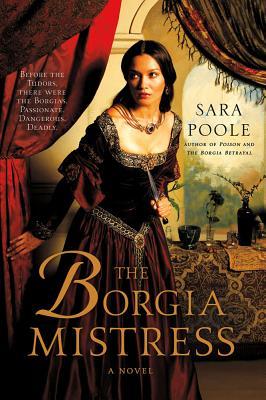The Borgia Mistress - Poole, Sara