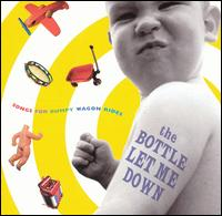 The Bottle Let Me Down: Songs for Bumpy Wagon Rides - Various Artists