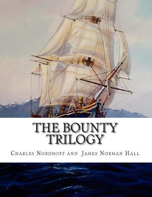 The Bounty Trilogy - Nordhoff, Charles, and Norman Hall, James