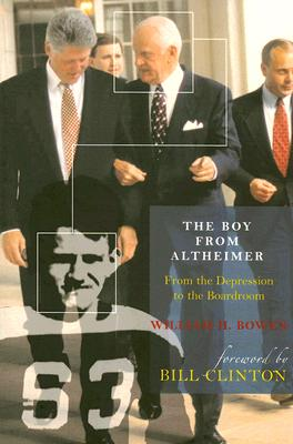 The Boy from Altheimer: From the Depression to the Boardroom - Bowen, William H.