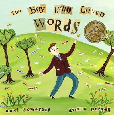 The Boy Who Loved Words - Schotter, Roni