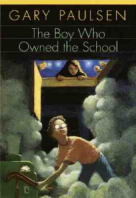 The Boy Who Owned the School - Paulsen, Gary