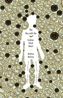 The Boy with the Cuckoo-Clock Heart - Malzieu, Mathias