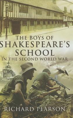 The Boys of Shakespeare's School in the Second World War - Pearson, Richard