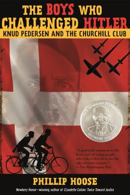 The Boys Who Challenged Hitler: Knud Pedersen and the Churchill Club - Hoose, Phillip