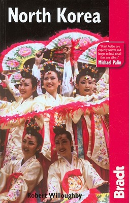 The Bradt Travel Guide: North Korea - Willoughby, Robert