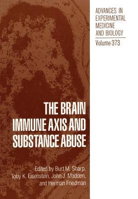 The Brain Immune Axis and Substance Abuse - Sharp, Burt M (Editor)